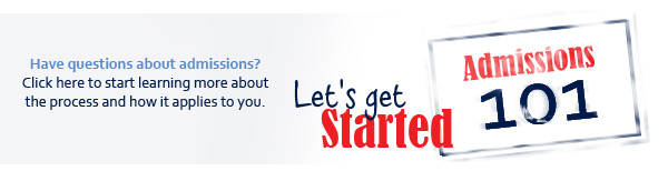 Have questions about admissions? Let's get started - Admissions 101.