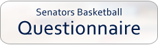 Senators Basketball Questionnaire