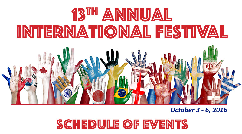 13th Annual International Festival. October 3-6, 2016. Schedule of Events.