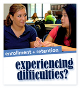 Enrollment + Retention. Experiencing Difficulties?