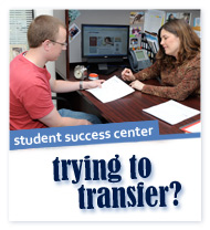 Student Success Center. Trying to Transfer?